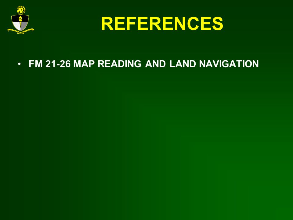 REFERENCES FM MAP READING AND LAND NAVIGATION
