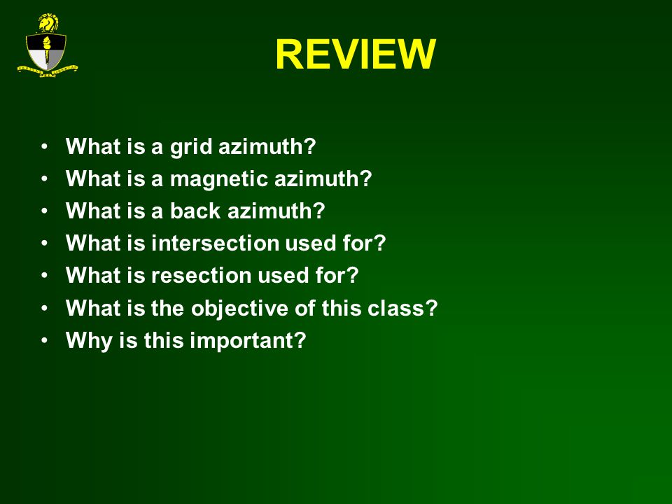 REVIEW What is a grid azimuth What is a magnetic azimuth