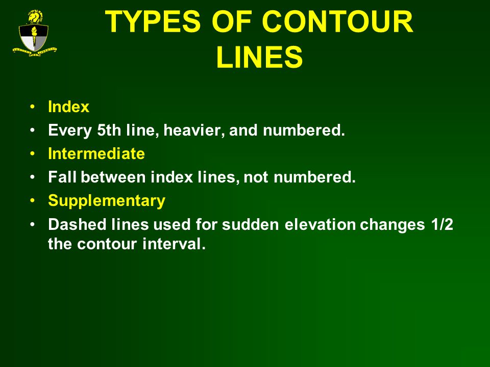 TYPES OF CONTOUR LINES Index Every 5th line, heavier, and numbered.