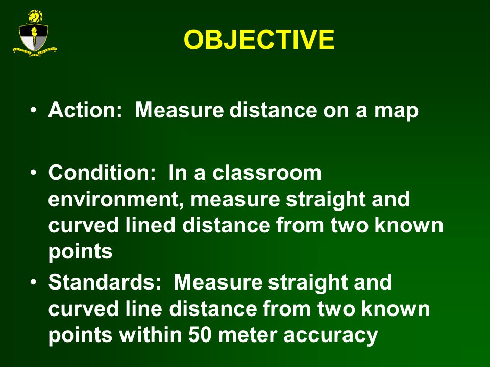 OBJECTIVE Action: Measure distance on a map