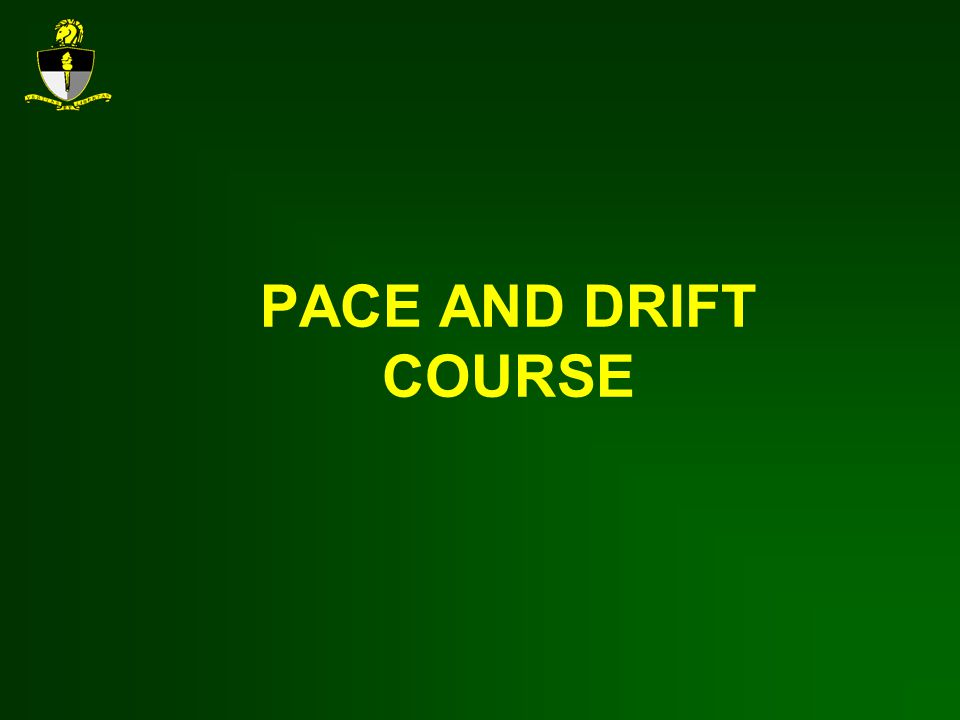 PACE AND DRIFT COURSE