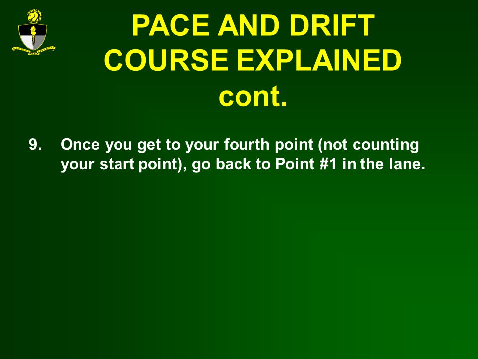 PACE AND DRIFT COURSE EXPLAINED cont.