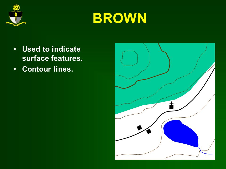 BROWN Used to indicate surface features. Contour lines.