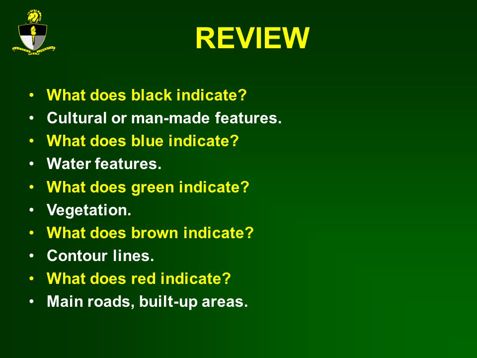 REVIEW What does black indicate Cultural or man-made features.