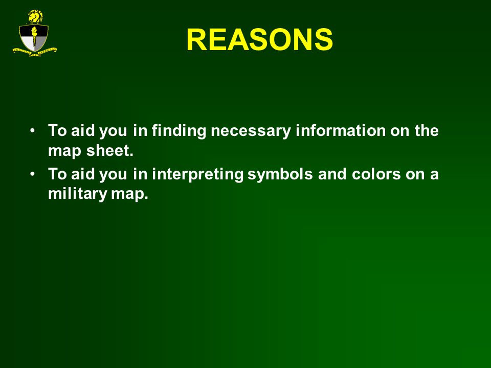 REASONS To aid you in finding necessary information on the map sheet.