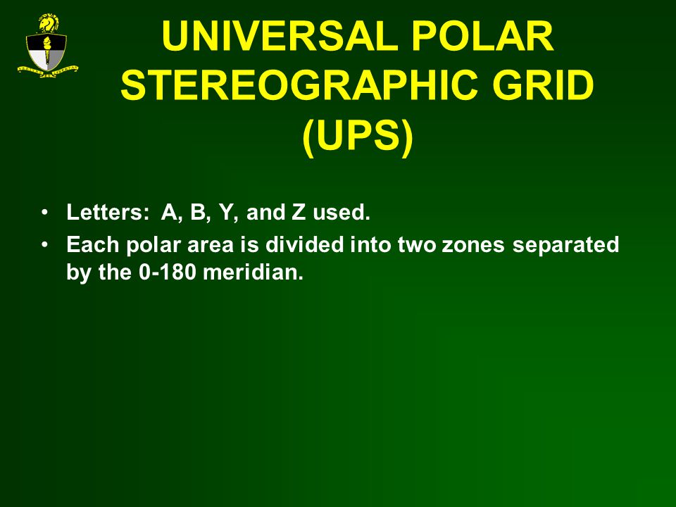 UNIVERSAL POLAR STEREOGRAPHIC GRID (UPS)