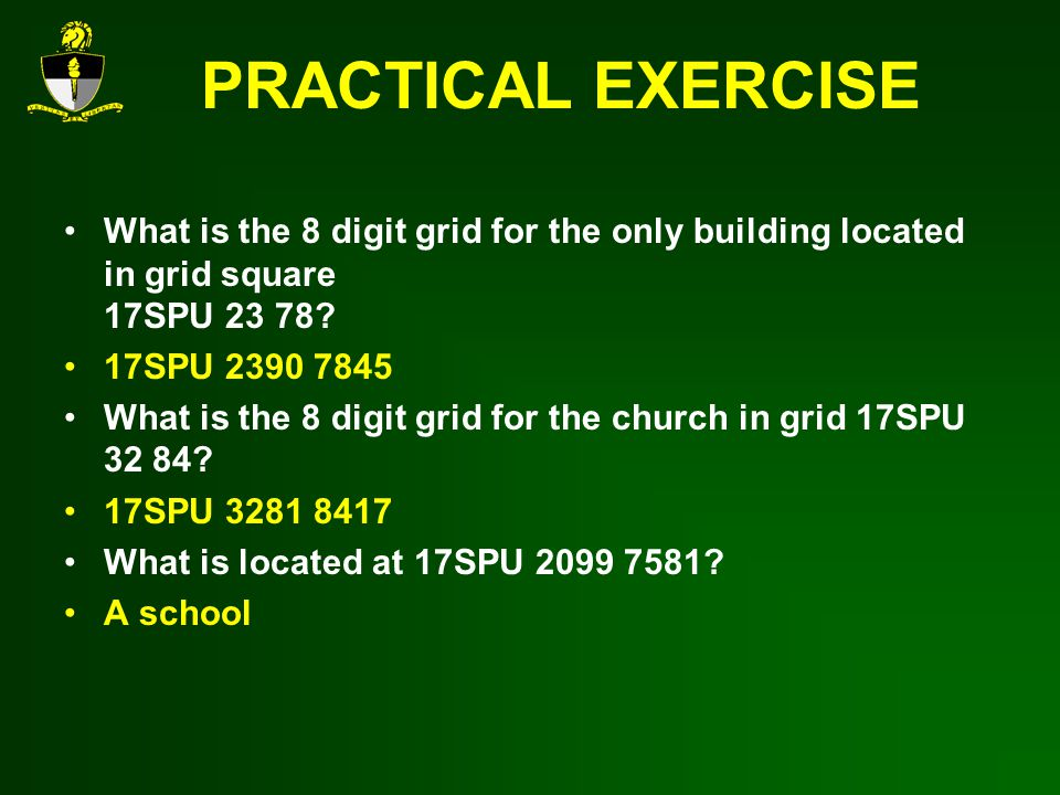 PRACTICAL EXERCISE What is the 8 digit grid for the only building located in grid square 17SPU
