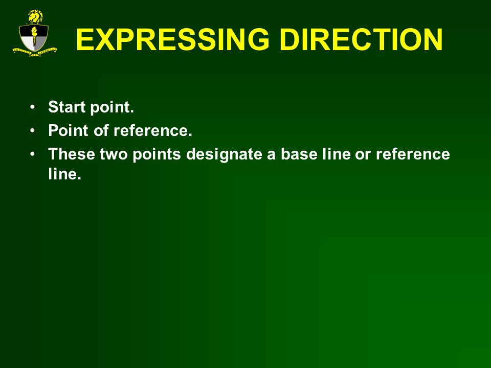 EXPRESSING DIRECTION Start point. Point of reference.