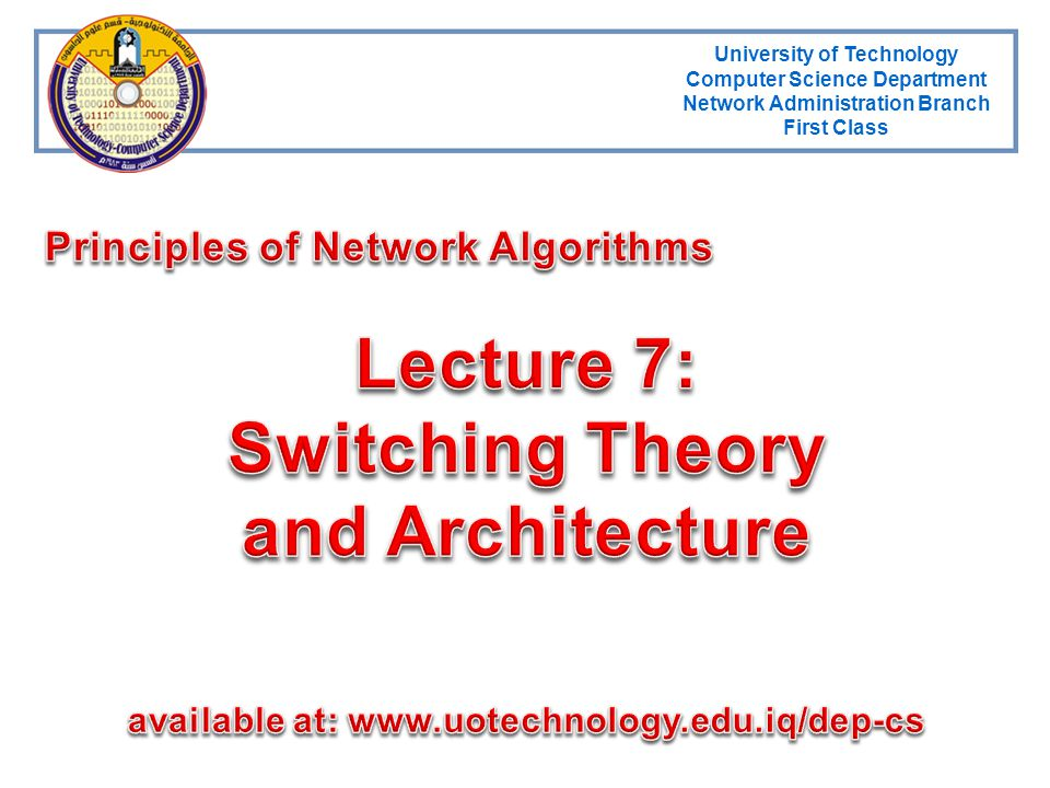 Lecture 7: Switching Theory and Architecture