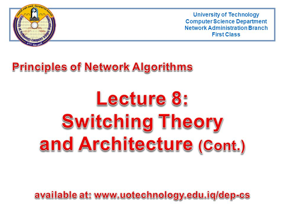 Lecture 8: Switching Theory and Architecture (Cont.)