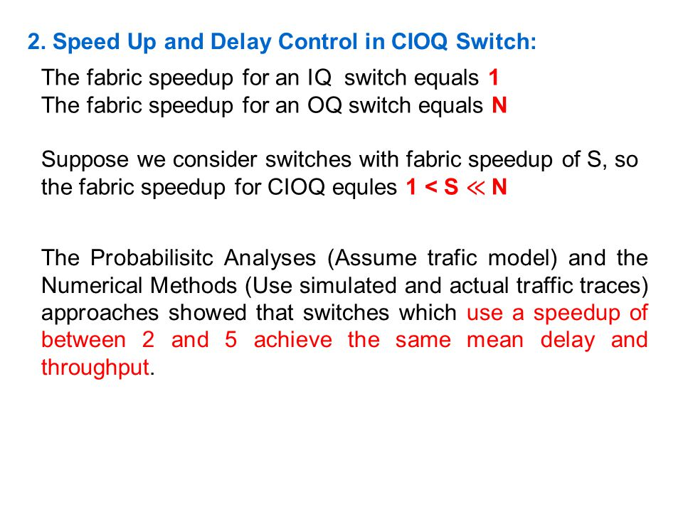 2. Speed Up and Delay Control in CIOQ Switch: