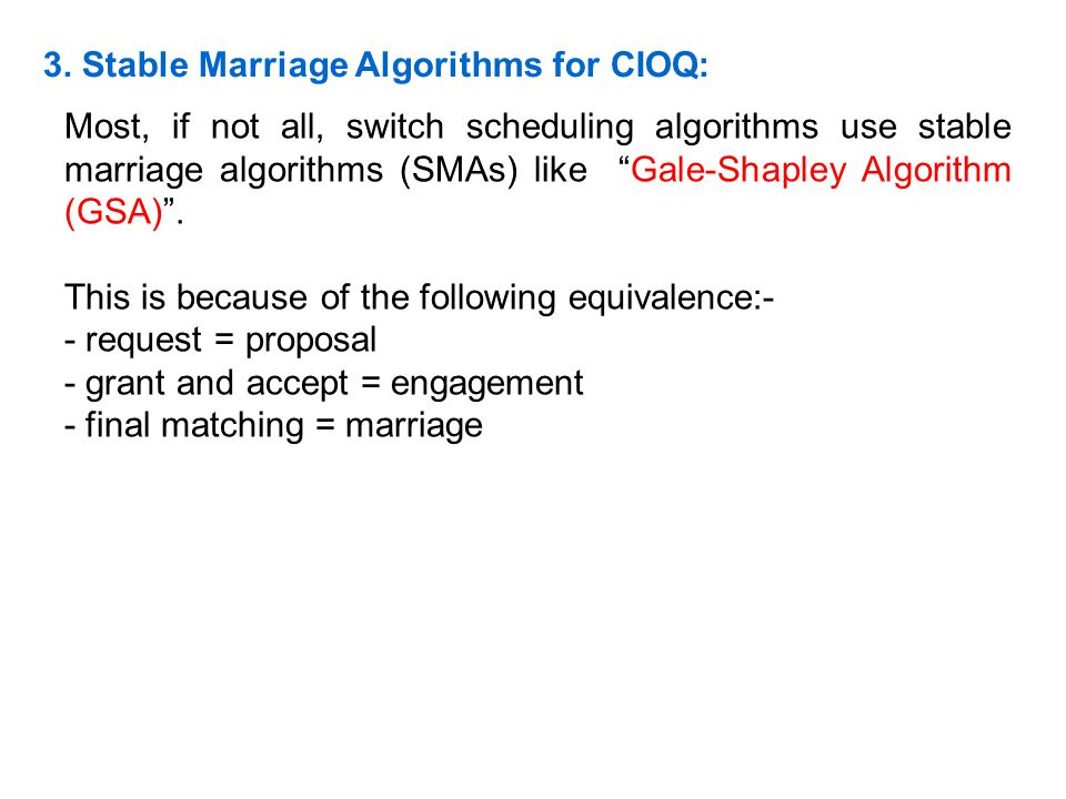 3. Stable Marriage Algorithms for CIOQ: