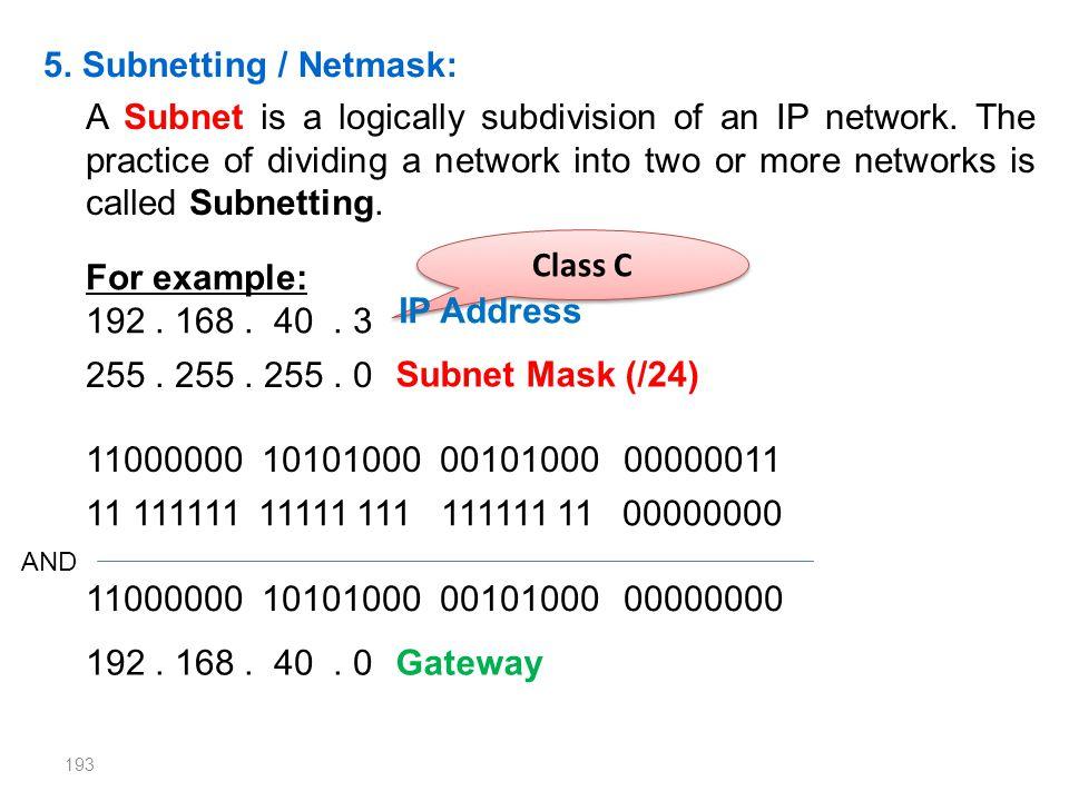 5. Subnetting / Netmask: