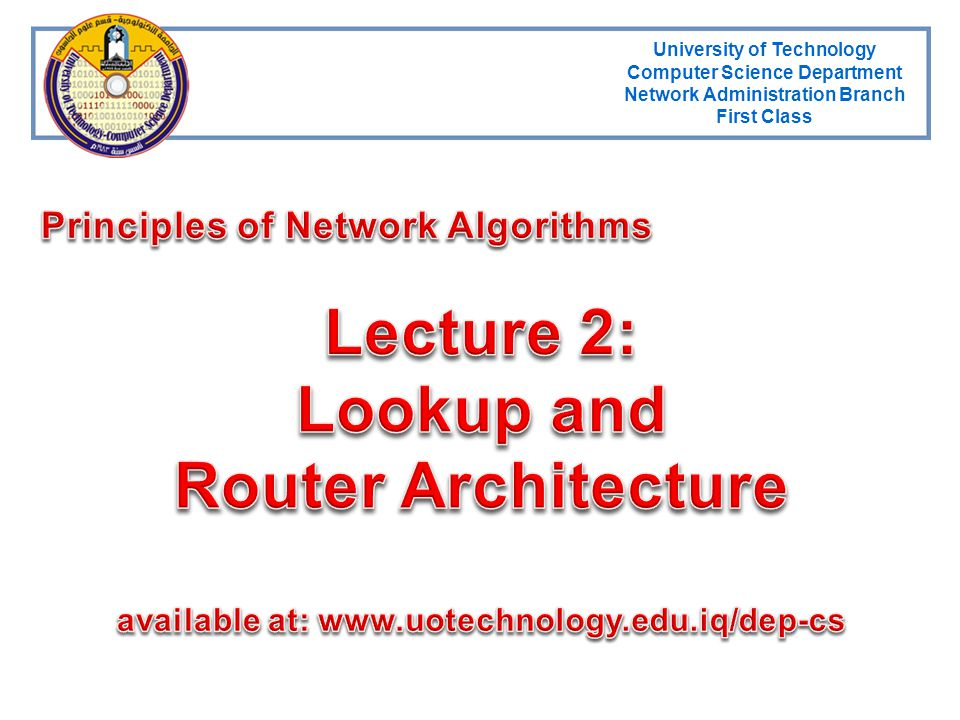 Lecture 2: Lookup and Router Architecture