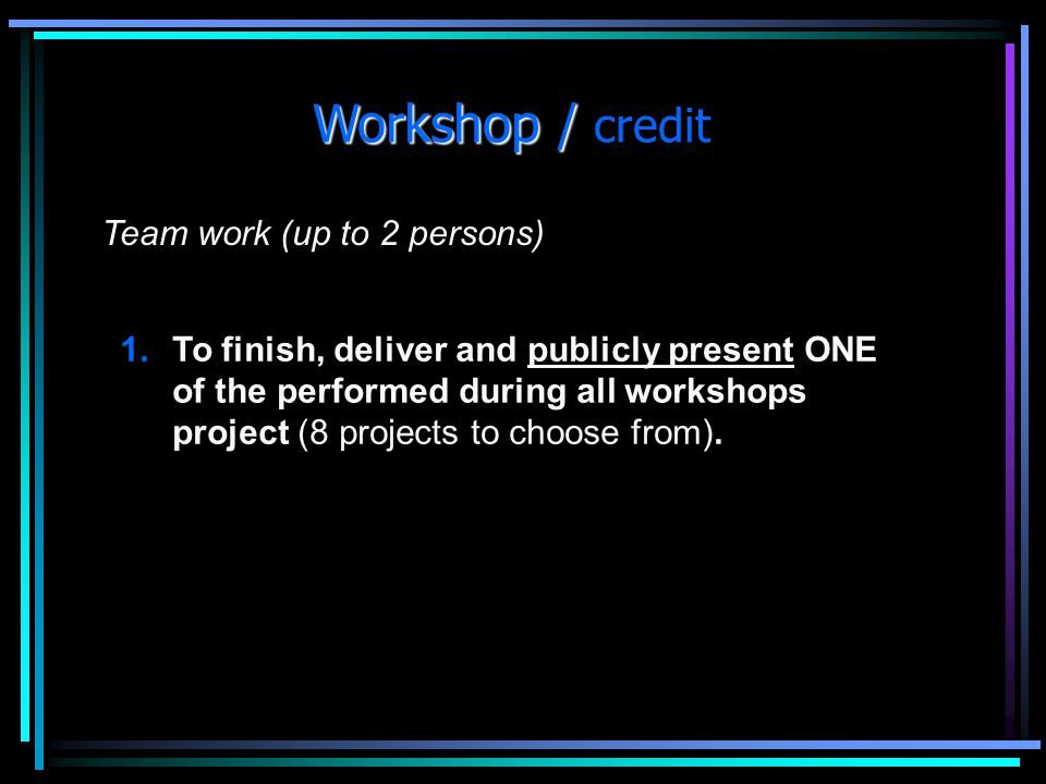 Workshop / credit Team work (up to 2 persons)