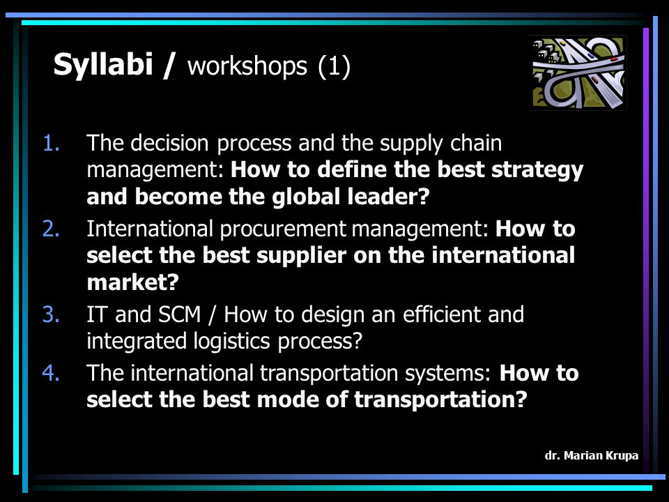Syllabi / workshops (1) The decision process and the supply chain management: How to define the best strategy and become the global leader