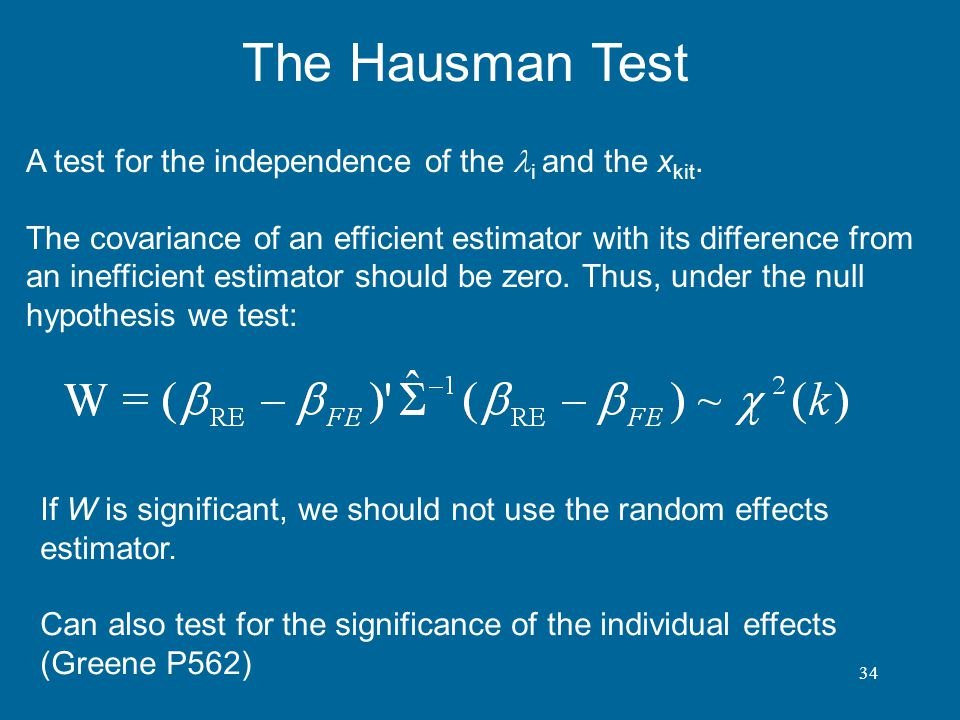 The Hausman Test A test for the independence of the li and the xkit.