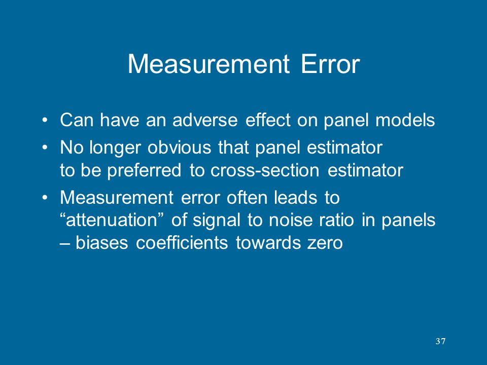 Measurement Error Can have an adverse effect on panel models