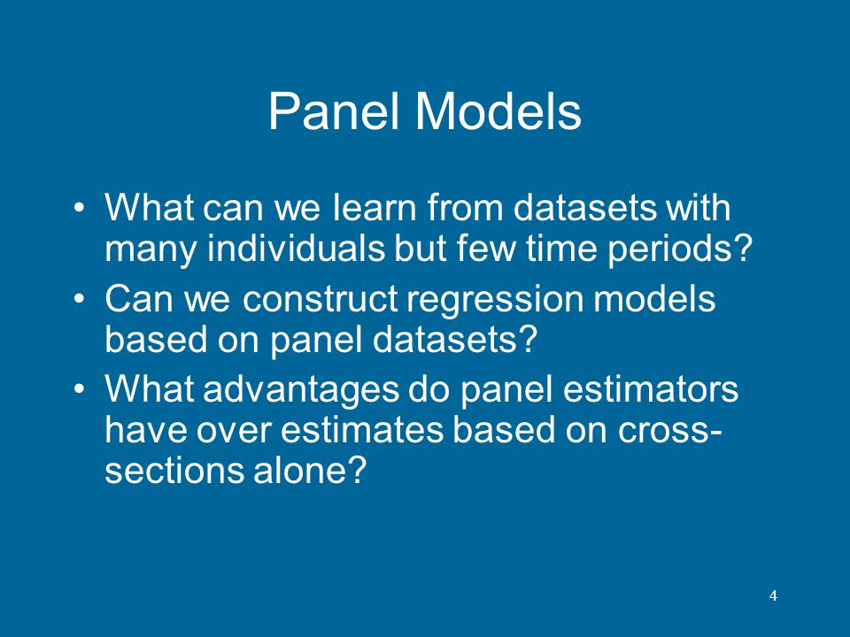 Panel Models What can we learn from datasets with many individuals but few time periods Can we construct regression models based on panel datasets