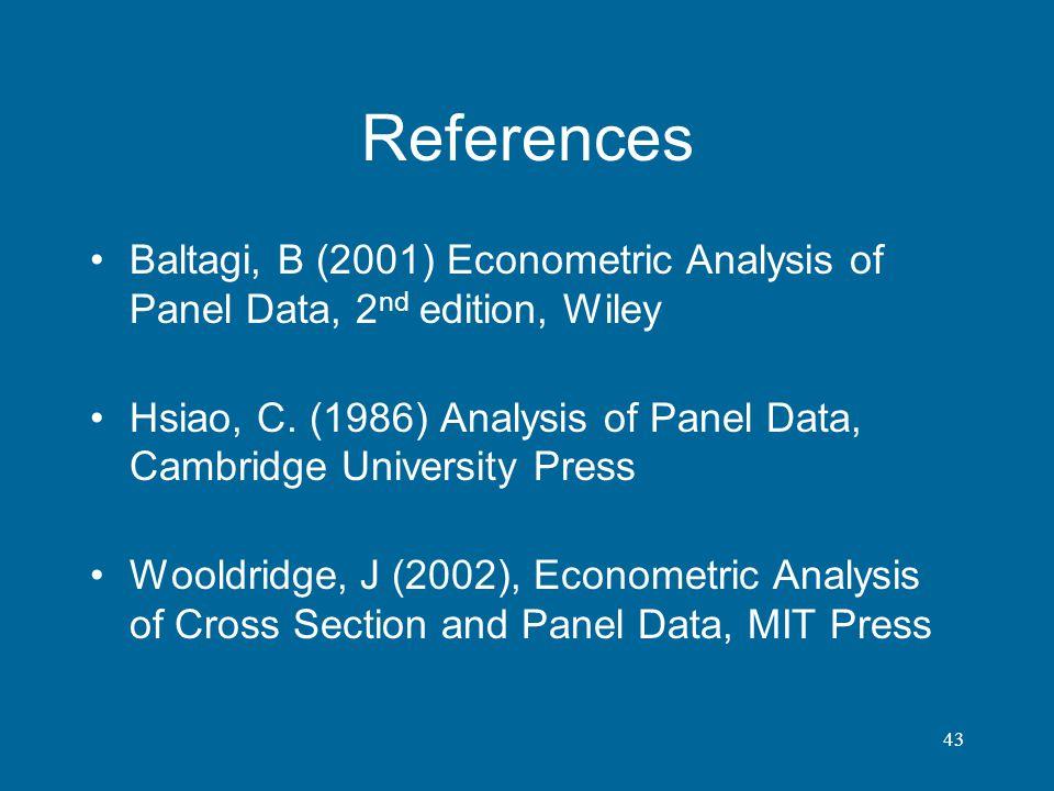 References Baltagi, B (2001) Econometric Analysis of Panel Data, 2nd edition, Wiley.