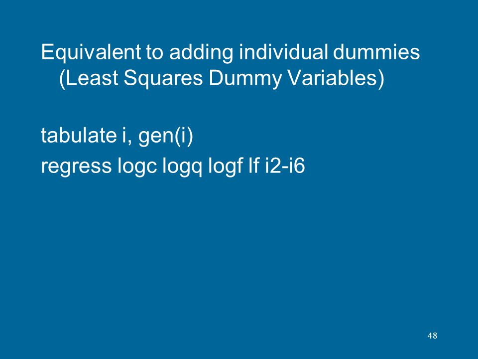 Equivalent to adding individual dummies (Least Squares Dummy Variables)