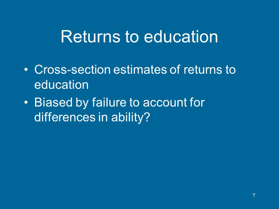 Returns to education Cross-section estimates of returns to education
