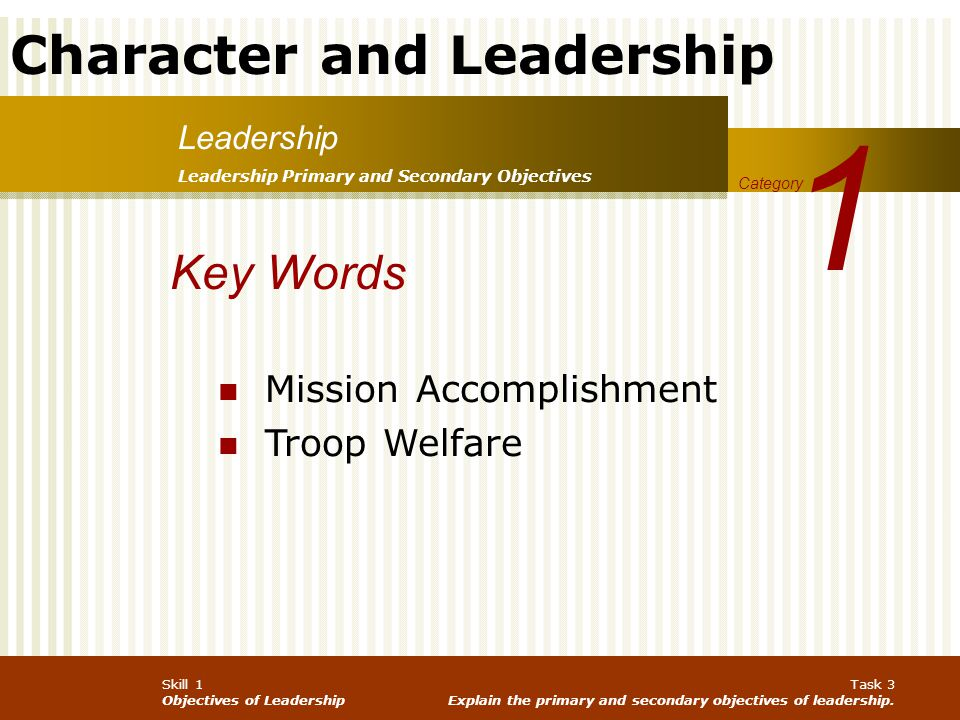 1 Key Words Mission Accomplishment Troop Welfare Leadership