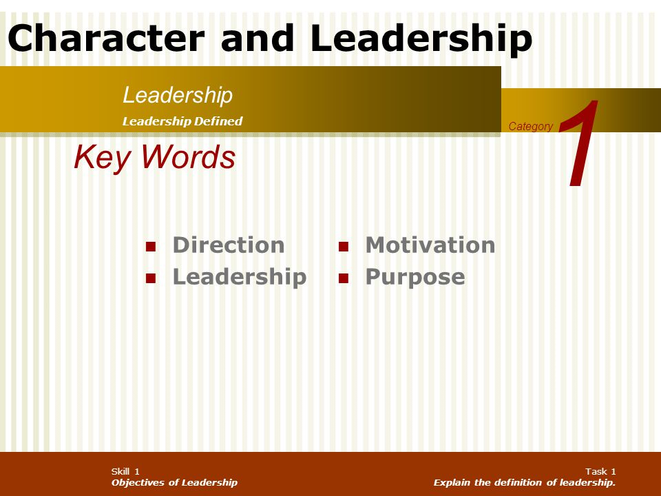 1 Key Words Leadership Direction Leadership Motivation Purpose