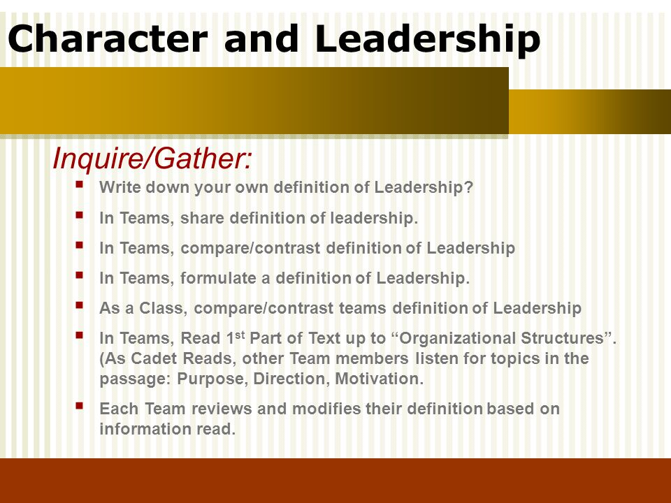 Inquire/Gather: Write down your own definition of Leadership