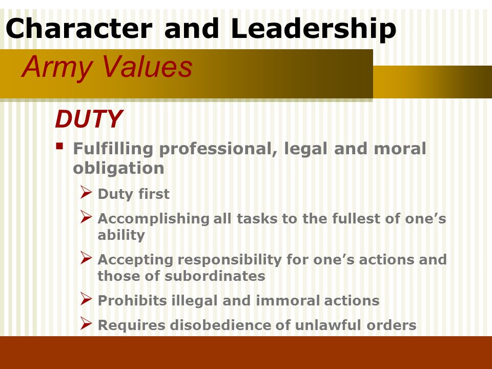 Army Values DUTY Fulfilling professional, legal and moral obligation