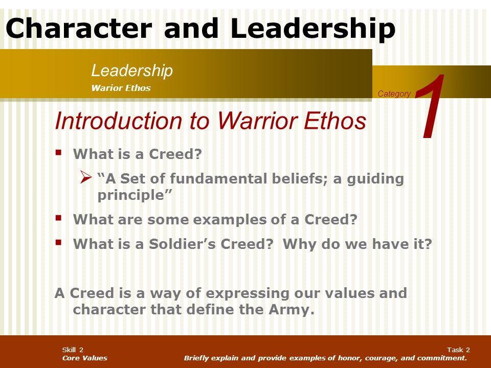 1 Introduction to Warrior Ethos Leadership What is a Creed