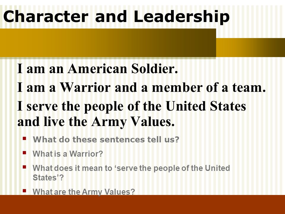 I am an American Soldier. I am a Warrior and a member of a team.