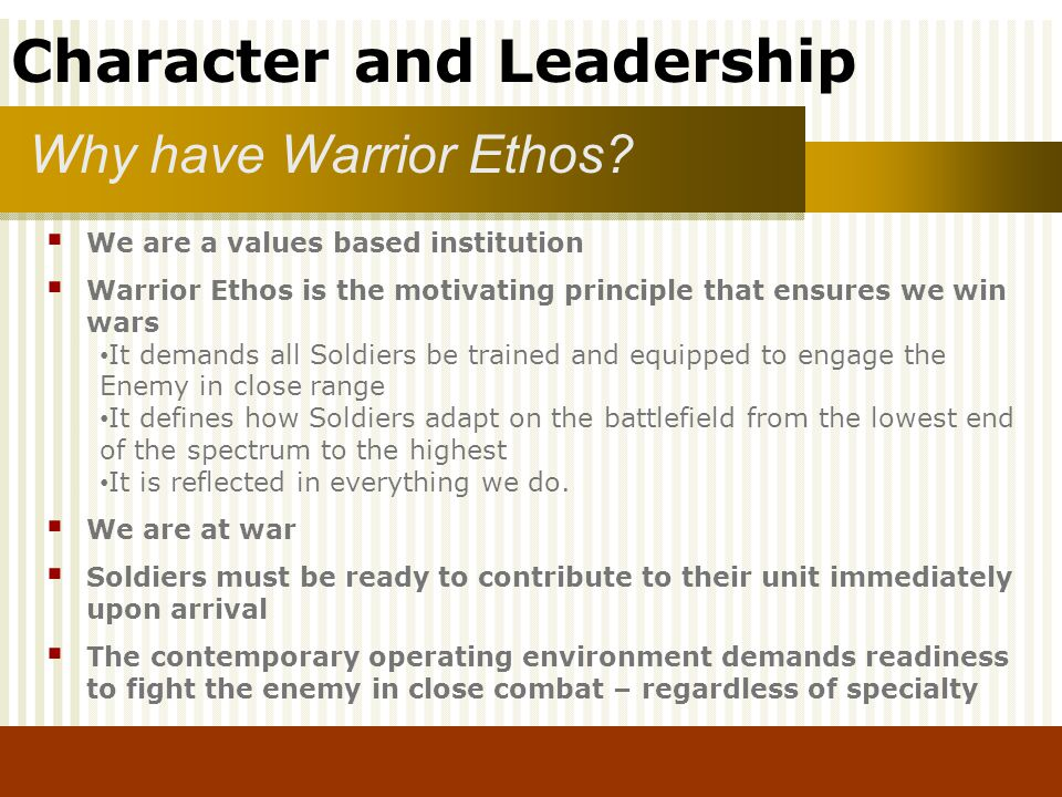 Why have Warrior Ethos We are a values based institution