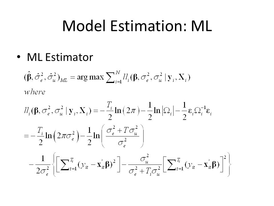 Model Estimation: ML ML Estimator