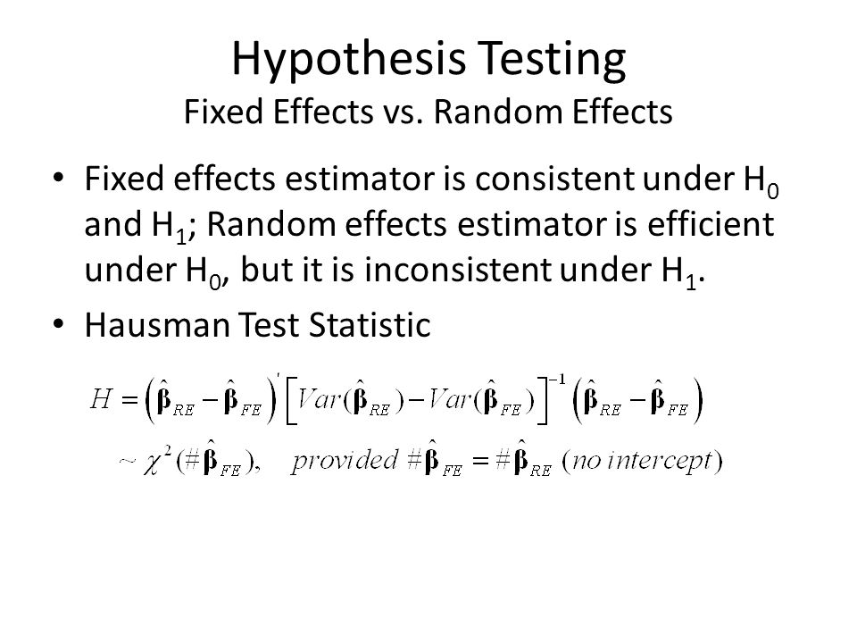 Hypothesis Testing Fixed Effects vs. Random Effects