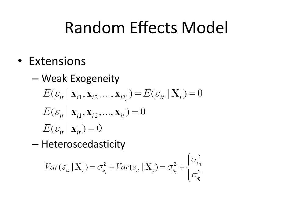 Random Effects Model Extensions Weak Exogeneity Heteroscedasticity