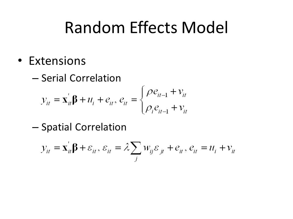 Random Effects Model Extensions Serial Correlation Spatial Correlation