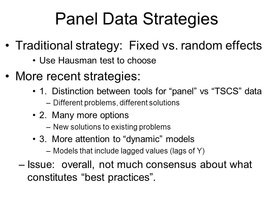 Panel Data Strategies Traditional strategy: Fixed vs. random effects