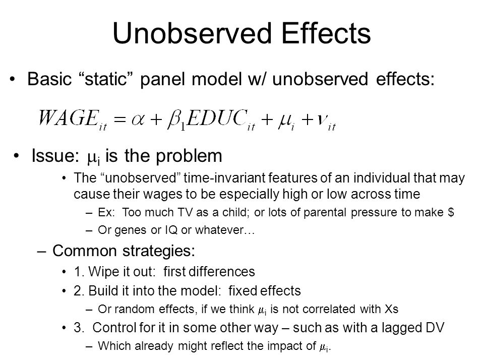 Unobserved Effects Basic static panel model w/ unobserved effects: