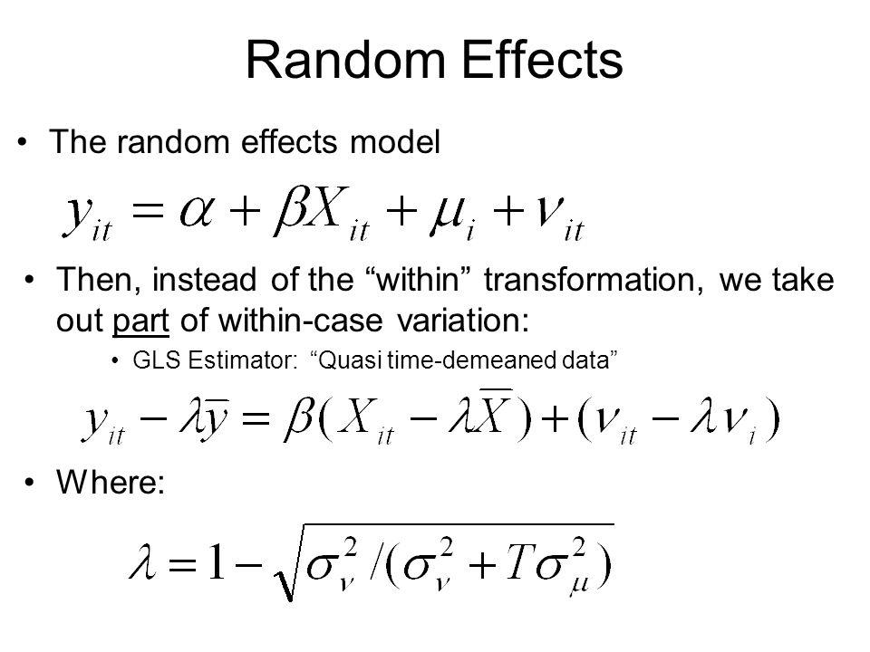 Random Effects The random effects model