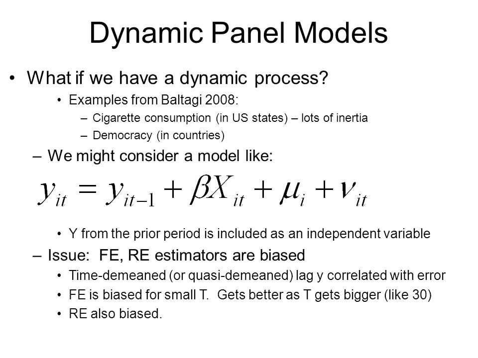 Dynamic Panel Models What if we have a dynamic process