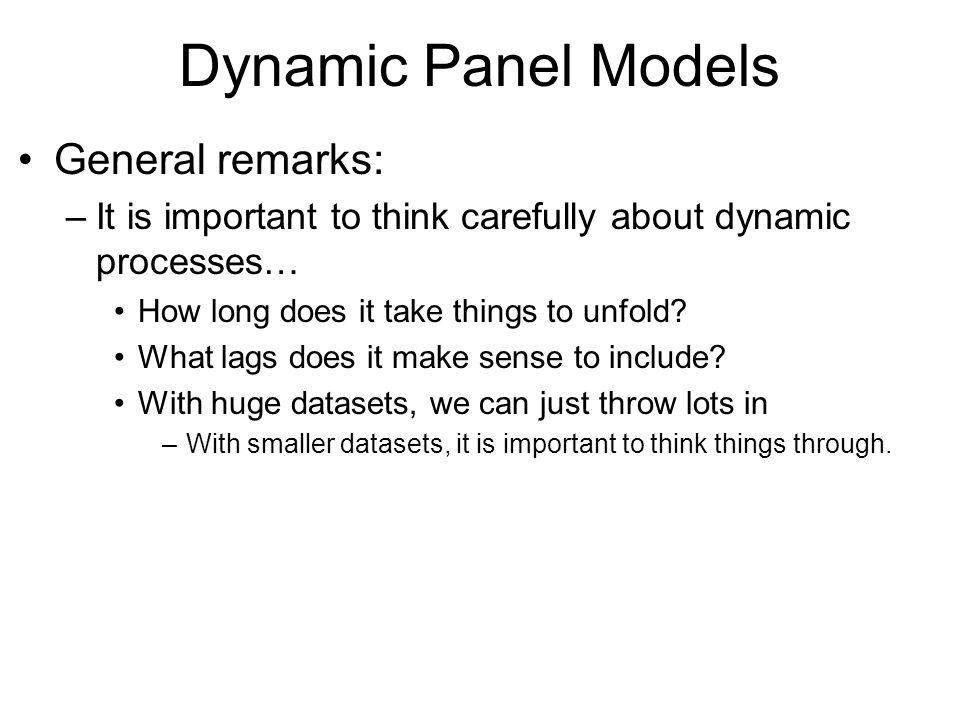Dynamic Panel Models General remarks:
