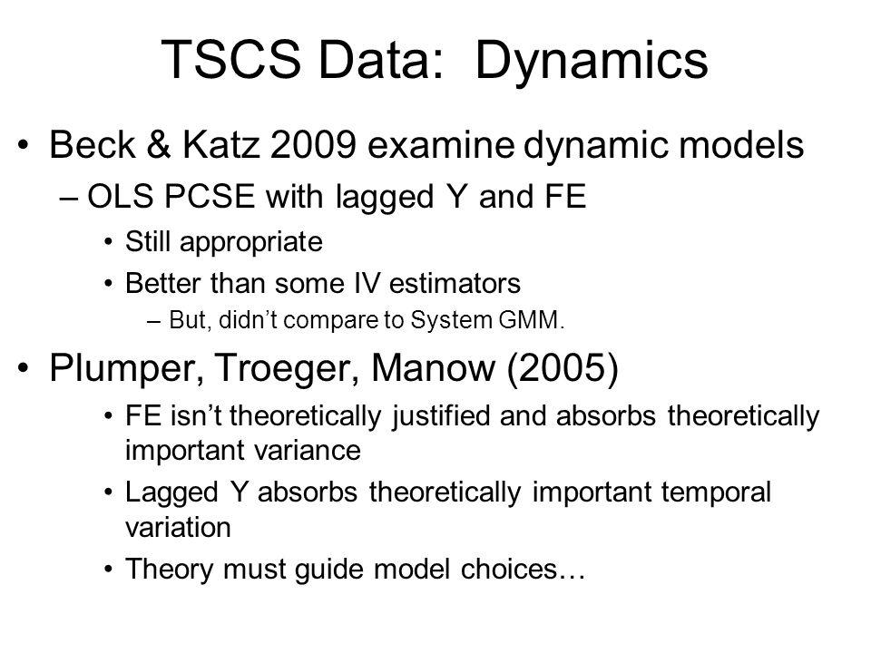 TSCS Data: Dynamics Beck & Katz 2009 examine dynamic models