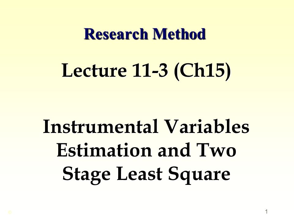 Instrumental Variables Estimation and Two Stage Least Square