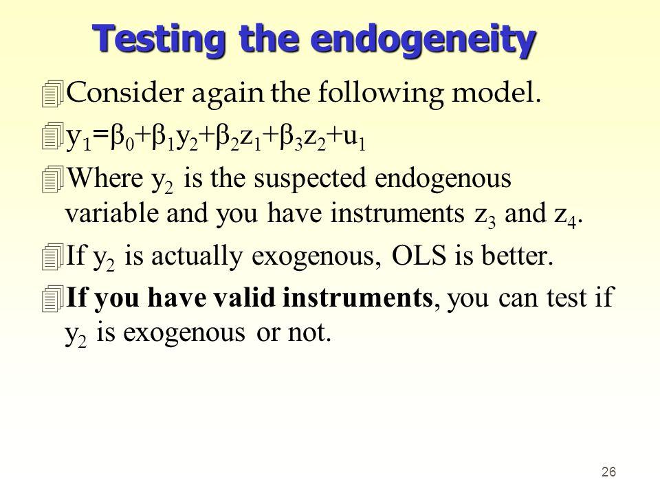 Testing the endogeneity