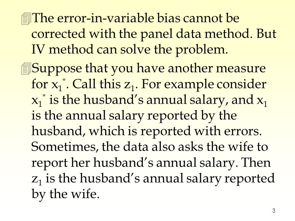 The error-in-variable bias cannot be corrected with the panel data method. But IV method can solve the problem.