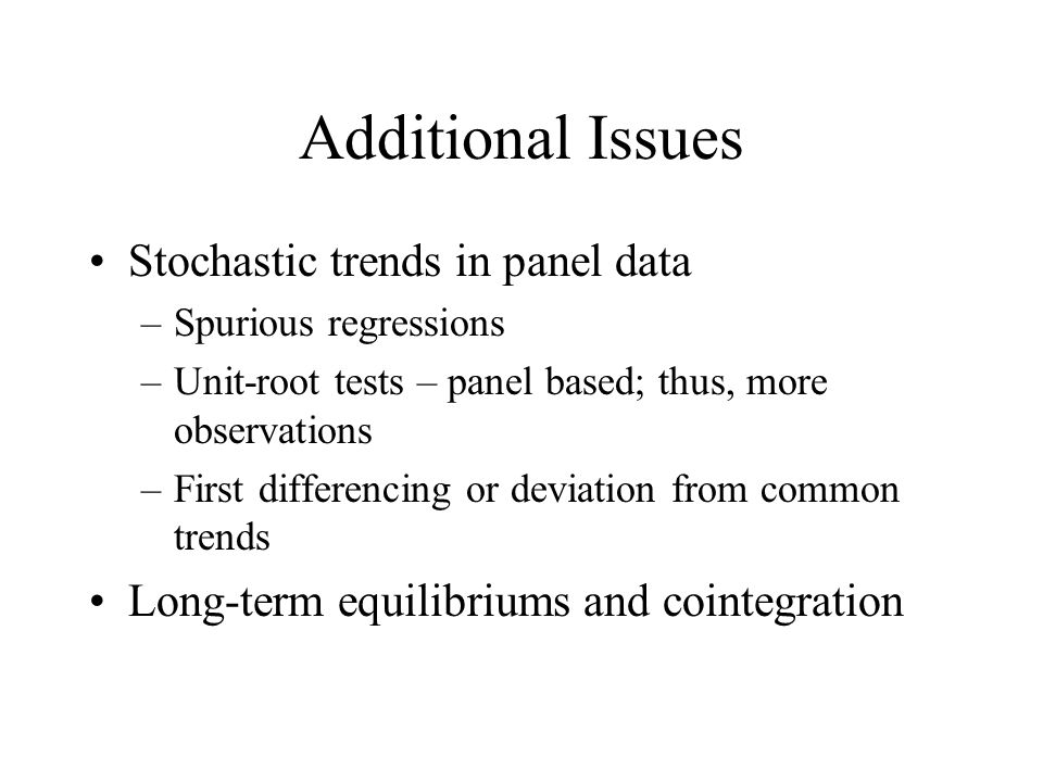 Additional Issues Stochastic trends in panel data