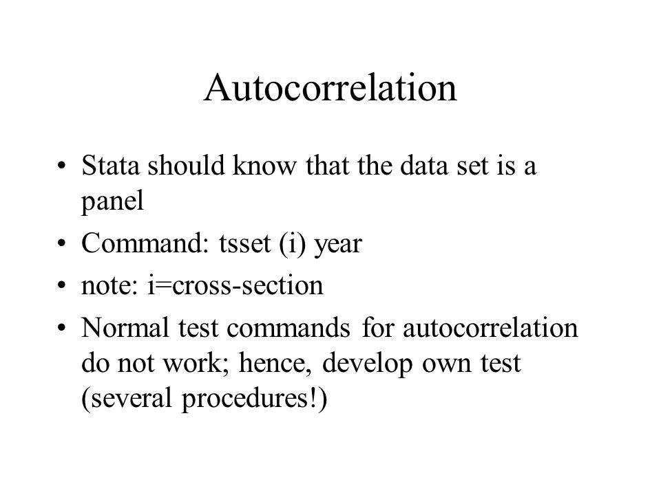 Autocorrelation Stata should know that the data set is a panel