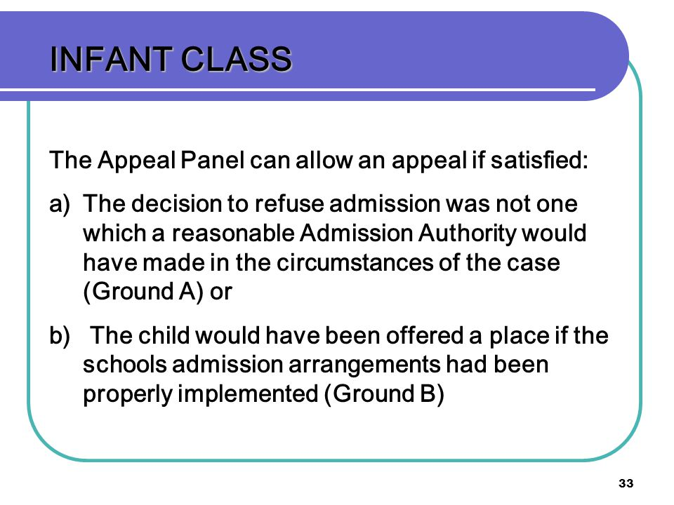 INFANT CLASS The Appeal Panel can allow an appeal if satisfied: