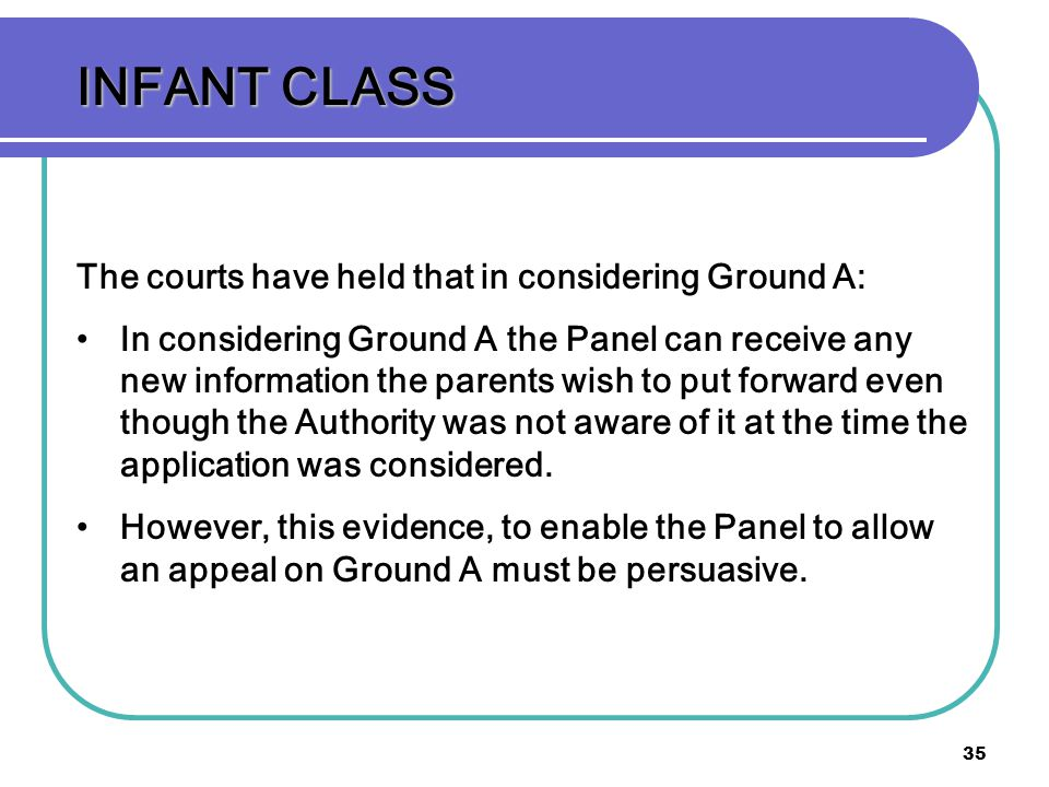 INFANT CLASS The courts have held that in considering Ground A: